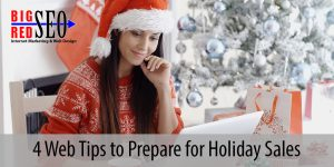 4 web tips to prepare for the holiday sales season