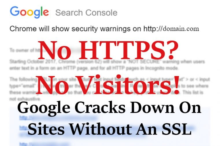 No HTTPS No Visitors - Google Cracks Down on Non-SSL Sites