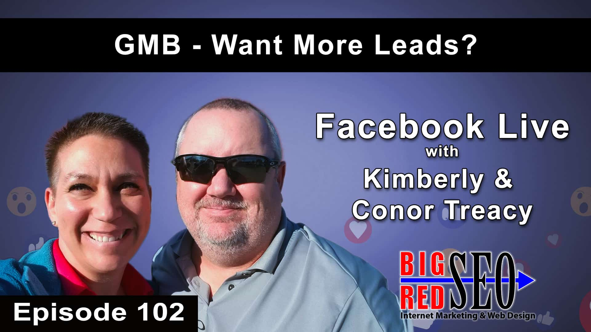 Get More Leads With Google My Business - Episode 102