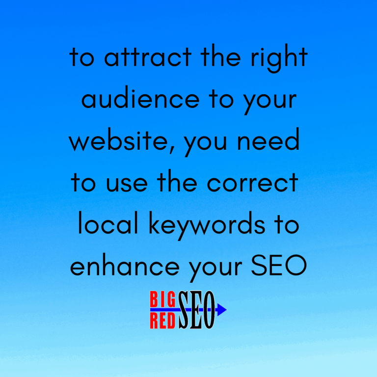 Enhance SEO by using Local Keywords to attract the right audience